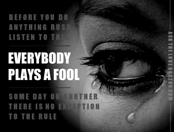 Everybody Plays A Fool (In Love)