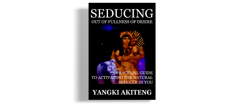 SEDUCING OUT OF FULLNESS OF DESIRE