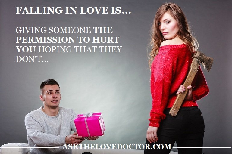 Falling In Love Is Giving Someone The Permission To Hurt You